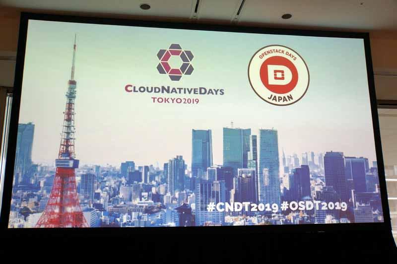 クラウドからクラウドネイティブへ――、OpenStack Days Tokyo 2019とCloudNative Days Tokyo 2019 ...